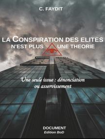 La conspiration des élites n'est plus une théorie: Une seule issue : dénonciation ou asservissement