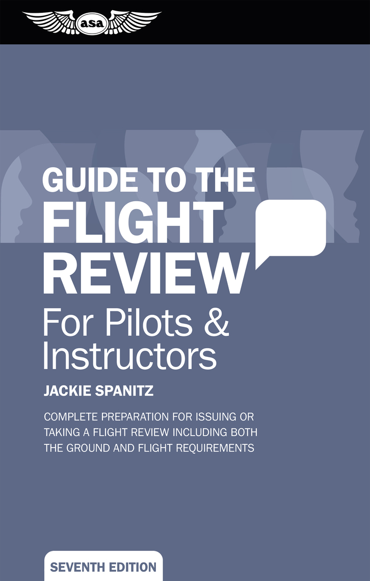 GUIDE to the FLIGHT REVIEW for PILOTS /& INSTRUCTORS by ASA p//n ASA-OEG-BFR7