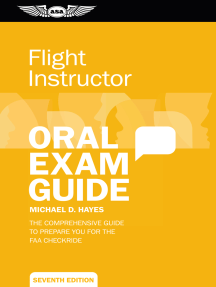 Flight Instructor Oral Exam Guide: The comprehensive guide to prepare you for the FAA checkride