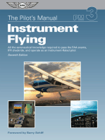 The Pilot's Manual: Instrument Flying: All the aeronautical knowledge required to pass the FAA exams, IFR checkride, and operate as an Instrument-Rated pilot
