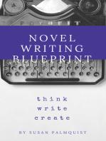 Novel Writing Blueprint-Think Write Create