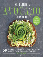 The Ultimate Avocado Cookbook: 50 Modern, Stylish & Delicious Recipes to Feed Your Avocado Addiction