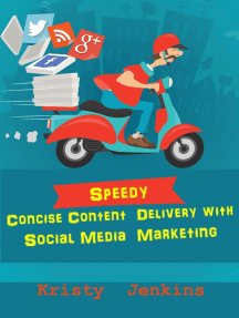 Speedy Concise Content Delivery with Social Media Marketing