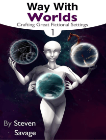 Way With Worlds Book 1: Crafting Great Fictional Settings: Way With Worlds, #1