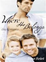 Where He Belongs (Gay Romance)