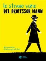 Lo strano vizio del professor Mann