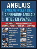 Anglais ( L'Anglais facile a lire ) - Apprendre Anglais Utile en Voyage