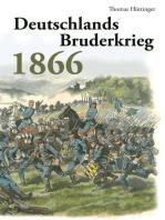 Deutschlands Bruderkrieg 1866