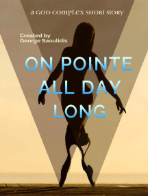On Pointe All Day Long: God Complex Universe