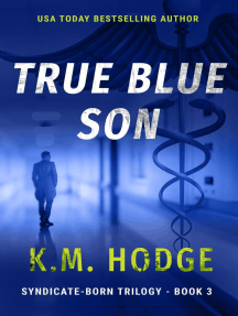 True Blue Son: The Syndicate-Born Trilogy, #3
