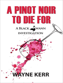 A Pinot Noir to Die For: Black Swann Investigations, #2