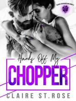 Hands Off My Chopper