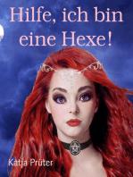 Hilfe, ich bin eine Hexe!
