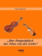 """""""Das Doppelglück der Töne wie der Liebe"""""""