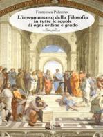 L'insegnamento della Filosofia in tutte le scuole di ogni ordine e grado
