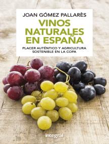 Vinos naturales en España: Placer auténtico y agricultura sostenible en la copa