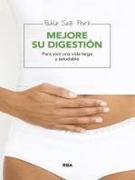 Mejore su digestión: Para vivir una vida larga y saludable