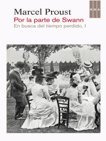 Por la parte de Swann: En busca del tiempo perdido I