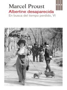 Albertine desaparecida: En busca del tiempo perdido VI