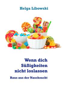 Wenn dich Süßigkeiten nicht loslassen: Raus aus der Naschsucht