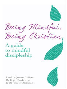Being Mindful, Being Christian: An guide to mindful discipleship