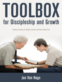 Toolbox for Discipleship and Growth: Practical Teaching for Helping Yourself and Others Break Through