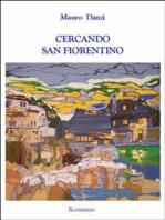 Cercando San Fiorentino