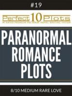 "Perfect 10 Paranormal Romance Plots #19-8 ""MEDIUM RARE LOVE"""
