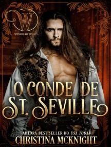 O Conde de St. Seville: Wicked Earls' Club (Clube dos Condes Perigosos) # 11