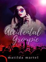 The Accidental Groupie
