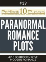 "Perfect 10 Paranormal Romance Plots #19-4 ""FORBIDDEN LOVE – MODERN ROMANCE"""
