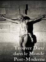 Trouver le bon dieu dans ce monde post moderne