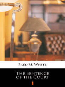 The Sentence Of The Court By Fred M White Book Read Online