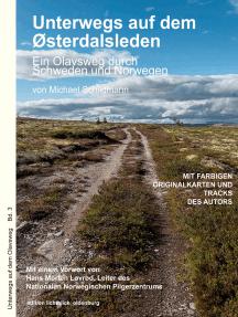 Unterwegs auf dem Østerdalsleden: Ein Olavsweg durch Schweden und Norwegen