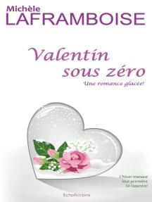 Valentin sous zéro: Formidables