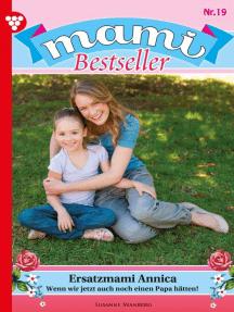 Mami Bestseller 19 – Familienroman: Ersatzmami Annica