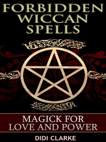 Forbidden Wiccan Spells: Magick for Love and Power: Forbidden Wiccan Spells, #1