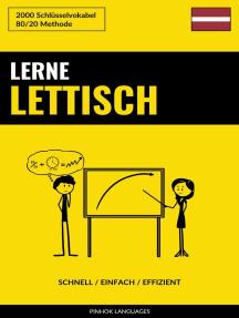 Lerne Lettisch: Schnell / Einfach / Effizient: 2000 Schlüsselvokabel