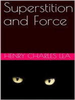 Superstition and Force / Essays on The Wager of Law—The Wager of Battle—The Ordeal—Torture