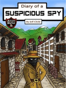 Diary of a Suspicious Spy: A Detective Story for Kids about Betrayal and Mystery