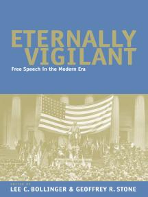 Eternally Vigilant: Free Speech in the Modern Era