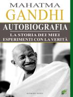 Autobiografia di Mahatma Gandhi. La storia dei miei esperimenti con la Verità