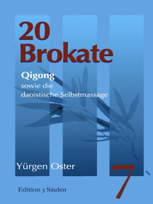 20 Brokate Qigong: sowie die daoistische Selbstmassage