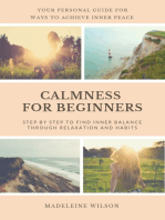 Calmness For Beginners, Step By Step To Find Inner Balance Through Relaxation And Habits