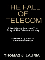 The Fall of Telecom: A Wall Street Analyst'S True Story Of The Telecom Industry