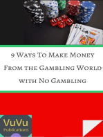9 Ways to Make Money from the Gambling World With No Gambling