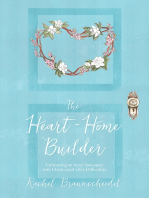 The Heart-Home Builder