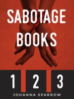 Sabotage Books 1 2 and 3