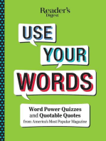 Reader's Digest Use Your Words: Word Power Quizzes & Quotable Quotes from America's Most Popular Magazine
