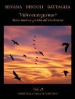 Vibroenergismo. Una nuova guida all'esistenza vol.2